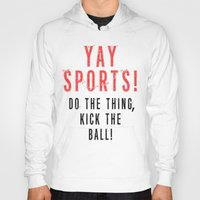 sports Hoodies featuring SPORTS BALL by Tayler Smith
