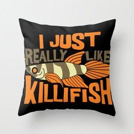 I JUST REALLY LIKE Killifish I Funny Aquaristic graphic Throw Pillow