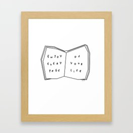 Enjoy Every Page Of Your Life - book illustration inspirational quote Framed Art Print