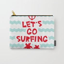 Lets go surfing Carry-All Pouch