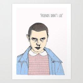 Friends don't lie Art Print