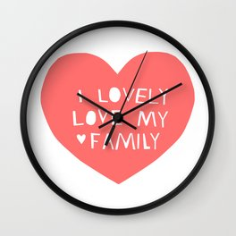 Lovely Love My Family in Pink Wall Clock