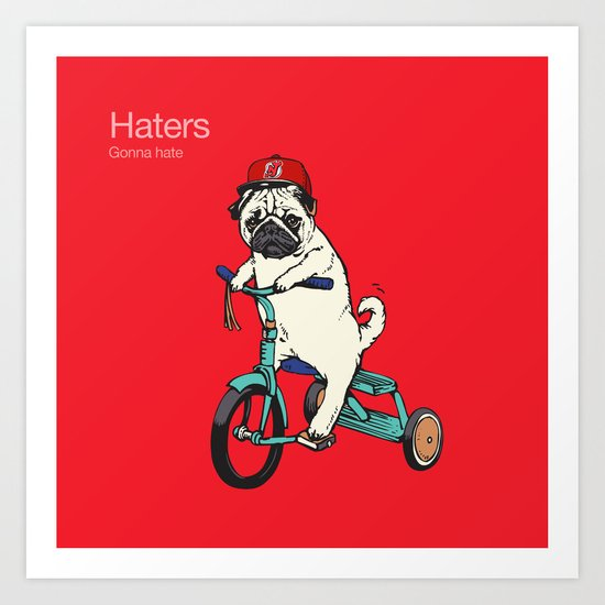 Haters gonna hate NJ Art Print