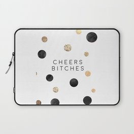 CHEERS BITCHES SIGN, Funny Bar Decor,Funny Print,Bar Wall Decor,Home Bar Decor,Party Gift,Drink Sign Laptop Sleeve
