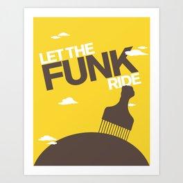 Let The Funk Ride - TMD - OB1 Art Print