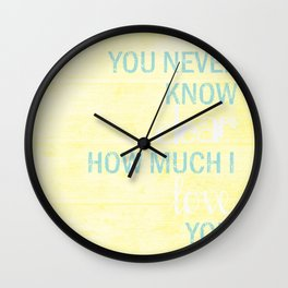 YOU NEVER KNOW DEAR Wall Clock