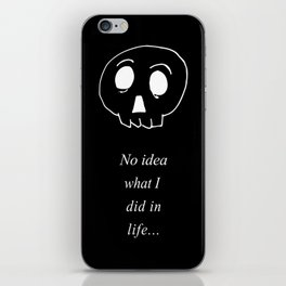 No idea what I did in life iPhone Skin