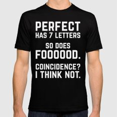 Perfect Food Funny Quote MEDIUM Black Mens Fitted Tee