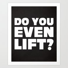 Do You Even Lift Gym Quote Art Print