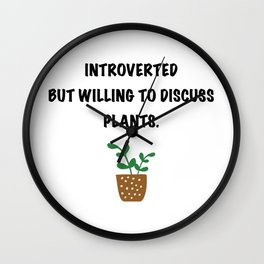 Introverts and plants. Wall Clock