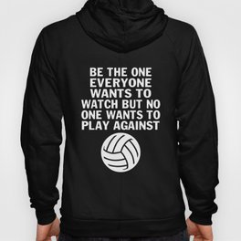 be the one everyone wants to watch but no one wants to play against game t-shirts Hoody