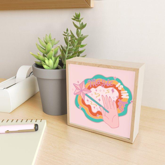 Magic is in You Framed Mini Art Print