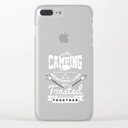 Camping Where Friends And Marshmallows Get Toasted Campfire Adventure Outdoor Hiking Mountaineering Clear iPhone Case