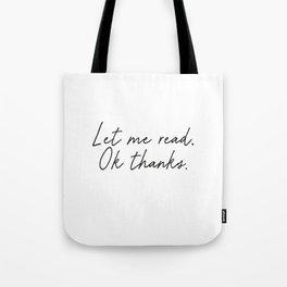 Let Me Read Tote Bag