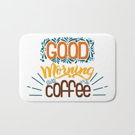 Good Morning Starts With Coffee Bath Mat