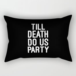 Till Death Do Us Party Music Quote Rectangular Pillow