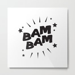 Bam Bam Metal Print