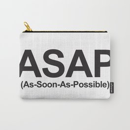 ASAP (As-Soon-As-Possible) Carry-All Pouch