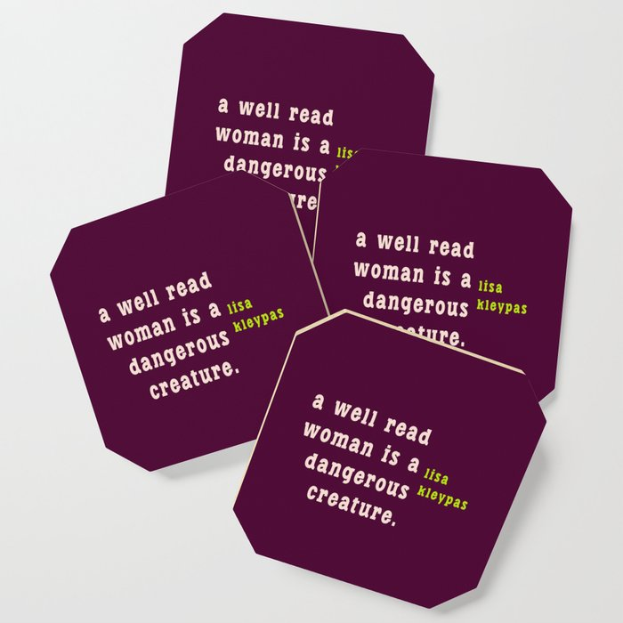A well read woman is a dangerous creature Coaster