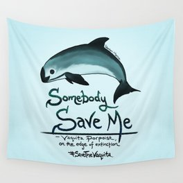 Vaquita Porpoise ~ Save Me ~ Critically endangered species ~ (Art Copyright 2015) Wall Tapestry