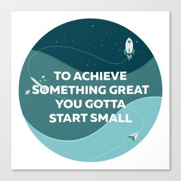 Achieve something great! Canvas Print