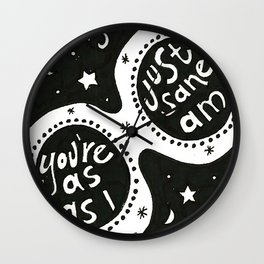 You're just as sane as I am Wall Clock