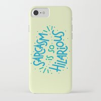 sarcasm iPhone & iPod Cases featuring Sarcasm is so Hilarious by Josh LaFayette