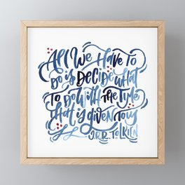 The Time That Is Given To Us Framed Mini Art Print