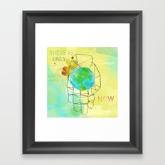 There is Only Now Framed Art Print