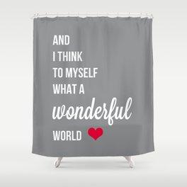 Wonderful world typogrphy Shower Curtain