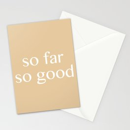 so far so good Stationery Cards