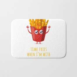 Time Fries When I'm With You Bath Mat