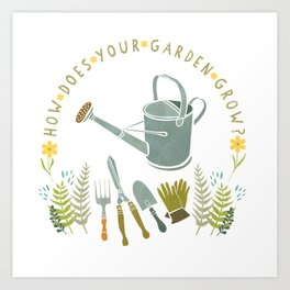 How Does Your Garden Grow? Art Print