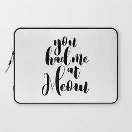 You had me at Meow Laptop Sleeve