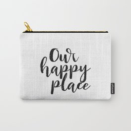 Our Happy Place Printable Kitchen Wall Art Digital Download Love Quote Black and White Large Poster Carry-All Pouch