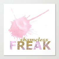 shameless Canvas Prints featuring shameless FREAK by themicromentalist