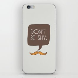 Don't be shy iPhone Skin