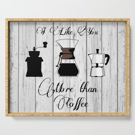 variety of classic, vintage, coffee,  grinder illustration with typo I like you more than Coffee Serving Tray