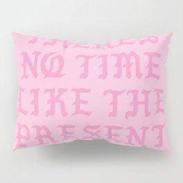 NO TIME Pillow Sham