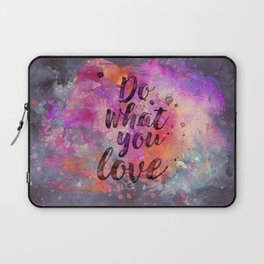 Do what you love! Laptop Sleeve