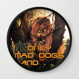 Season of the Big Cat - Mad Dogs and Lions Wall Clock