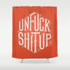 Unfuck shit up Shower Curtain