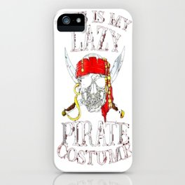 This is my Lazy Pirate Costume T shirt Funny Halloween Tees Tshirt iPhone Case