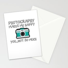 Photography Makes Me Happy You Not So Much Gift Stationery Cards