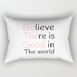 Positive Message Be the good Inspirational quote Rectangular Pillow