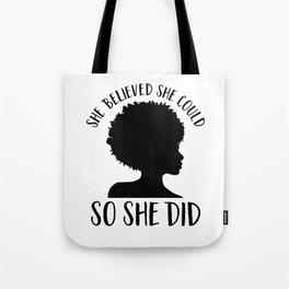 Melanin Magic| She Believed She Could So She Did Tote Bag