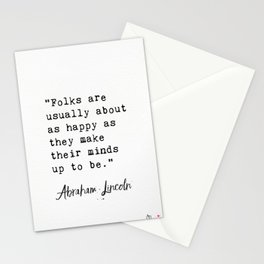 """""""Folks are usually about as happy as they make their minds up to be."""" Stationery Cards"""