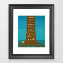 Lab No.4 Everyday Is A Genius.  But If You Judge A Fish By Its Ability To Climb A Tree Quotes poster Framed Art Print