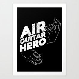 Funny Air Guitar Hero Art Print