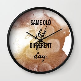 Same old shit, different day - Movie quote collection Wall Clock